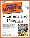 Complete Idiot's Guide to Vitamins and Minerals (The Complete Idiot's Guide)