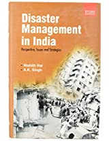 Disaster Management in India: Perspectives, Issues and Strategies