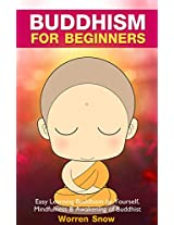 Buddhism: For Beginners: Easy Learning Buddhism by Yourself, Mindfulness & Awakening of Buddhist