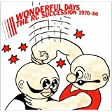 THE RC SUCCESSION BEST ALBUM WONDERFUL DAYS 1970-80(ワンダフル・デイズ)/RCサクセション(RC SUCCESSION)