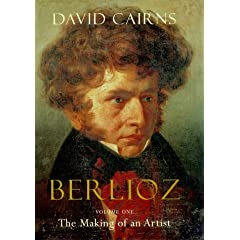 Berlioz: The Making of an Artist 1803-1832