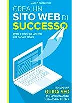 Crea un sito web di successo: Dritte e strategie vincenti alla portata di tutti (Italian Edition)