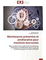 Maintenance Preventive Et Ameliorative Pour Machines Tournantes (Omn.Univ.Europ.)