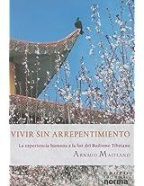 Vivir sin arrepentimiento/ Living with Regret: La Experiencia Humana a La Luz Del Budismo Tibetano/ Human Experience in the Light of Tibetan Buddhism