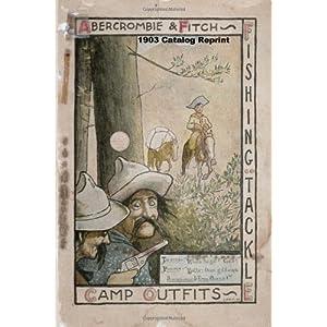 【クリックで詳細表示】Abercrombie and Fitch 1903 Catalog Reprint: Ross Bolton: 洋書
