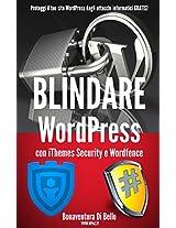 Blindare WordPress con iThemes Security e Wordfence: Proteggi il tuo sito WordPress dagli attacchi informatici GRATIS! (Le Guide di WPAZ.IT Vol. 1) (Italian Edition)
