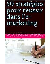 50 stratégies pour réussir dans l'e-marketing (French Edition)