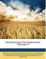 Meddelelser Om Gronland, Volume 9