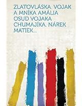 Zlatovlaska. Vojak a Mnika Amalia Osud Vojaka Chumajika. Narek Matiek...