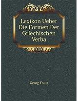 Lexikon Ueber Die Formen Der Griechischen Verba