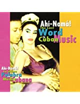 Ahi-Nama! The Last Word in Cuban Music