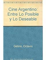 Cine Argentino: Entre Lo Posible y Lo Deseable