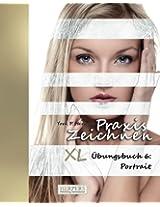 Praxis Zeichnen - XL Übungsbuch 6: Portrait: Volume 6