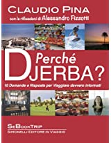 Perché Djerba?: 10 Domande e Risposte per viaggiare davvero informati (Italian Edition)
