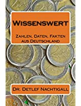 Wissenswert: Zahlen, Daten, Fakten aus Deutschland (German Edition)