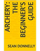 Archery: The Beginner's Guide