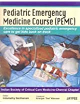 (Old) Pediatric Emergency Medicine Course(Pemc):Exc.In Spec.Ped.Emerg.Care To Get Kids Back On Track
