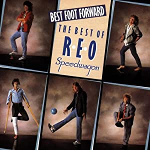 Best Foot Forward: The Best Of REO Speedwagon