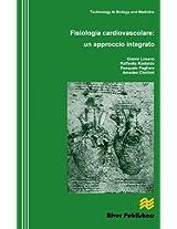 Fisiologia Cardiovascolare: Un Approccio Integrato (River Publishers Series in Technology in Biology and Medicine)