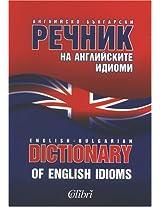 English-Bulgarian Dictionary of English Idioms