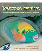 Mucosa marina: Es pegajosa, asquerosa y en el océano . . . fabulosa (Spanish Edition)