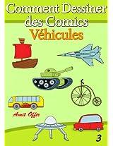 Livre de Dessin: Comment Dessiner des Comics - Véhicules (Apprendre Dessiner t. 3) (French Edition)
