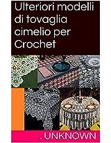 Ulteriori modelli di tovaglia cimelio per Crochet (Italian Edition)