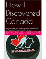 How I Discovered Canada: A famed New York Times reporter writes about hockey, and discovers another country