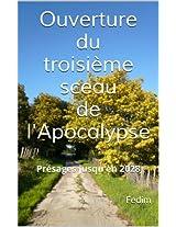 Ouverture du troisième sceau de l'Apocalypse (Les sept sceaux de l'Apocalypse t. 3) (French Edition)