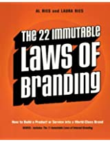 The 22 Immutable Laws of Brandin: How to Build a Product or Service into a World Class Brand