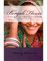 Bengali Flower: 50 Poems from India and Bangladesh with Psalms, Proverbs & Scripture