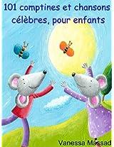 101 comptines et chansons célèbres pour enfants (une souris verte, frères Jacques, Alouette, ...) (French Edition)