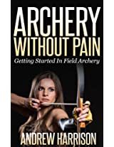 Archery Without Pain: Getting started in field archery