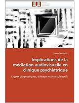 Implications de La Mediation Audiovisuelle En Clinique Psychiatrique