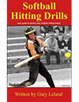 Softball Hitting Drills: easy guide to perfect your softball hitting today! (Fastpitch Softball Drills)