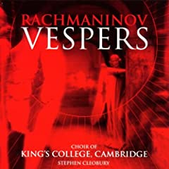 Rachmaninoff: Vespers / Cleobury, King's College Choir