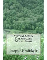 Virtual Sex in Dreamscape Mode - Irish