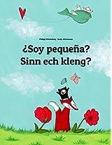 ¿Soy pequeña? Sinn ech kleng?: Libro infantil ilustrado español-luxemburgués (Edición bilingüe) (Spanish Edition)