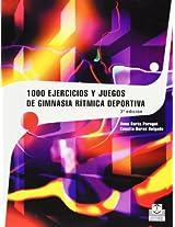 1000 ejercicios y juegos de gimnasia ritmica deportiva / 1000 Exercises and Games of Rhythmic Gymnastics Sports (Deporte / Sports)
