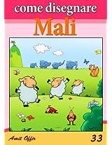 Disegno per Bambini: Come Disegnare Fumetti - Mali (Imparare a Disegnare Vol. 33) (Italian Edition)
