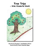 Tree Trips: -Wide Wonderful World