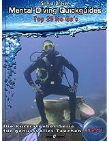 Mental Diving Quickguides - Band 1: Top 20 No Go's: Wie du garantiert einen miesen Tauchgang erlebst (Mental Diving Quickguides - Die Kurzratgeberserie für genussvolles Tauchen) (German Edition)