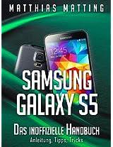 Samsung Galaxy S5 - das inoffizielle Handbuch. Anleitung, Tipps, Tricks (German Edition)