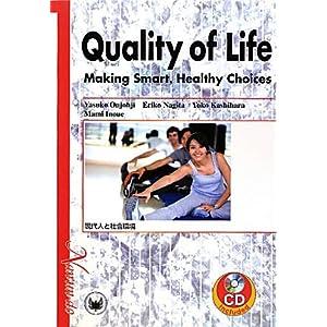 【クリックでお店のこの商品のページへ】Quality of Life Making Smart Healthy Choices 現代人と社会環境 [単行本]