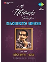 The Ultimate  Collection - Nachiketa Ghosh