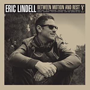 Eric Lindell 『Between Motion & Rest』