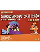 Desdi 4 primaria/ Elementary: Programa De Desarrollo Emocional Y Social Dirigido Por Competencias/ Program of Social and Emotional Development Focused by Competition