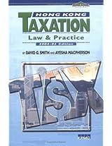 Hong Kong Taxation 2004-05: Law and Practice (Hong Kong Series)