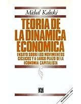 Teoria de la dinamica economica/ Theory of Economic Dynamics: Ensayo Sobre Los Movimientos Ciclicos Y a Largo Plazo De La Economia Capitalista/ Essay ... of the Capitalist Economy: 0 (Literatura)