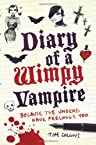 Diary of a Wimpy Vampire : Because The Undead Have Feelings Too